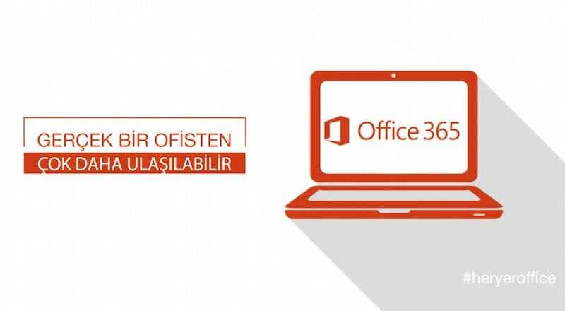 Office365 ile Her An Her Yer Ofis