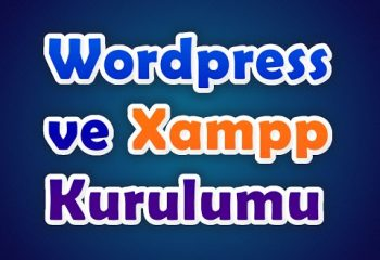 WordPress ve Xampp Kurulumu